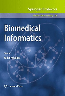 Biomedical Informatics By Astakhov, Vadim (EDT)